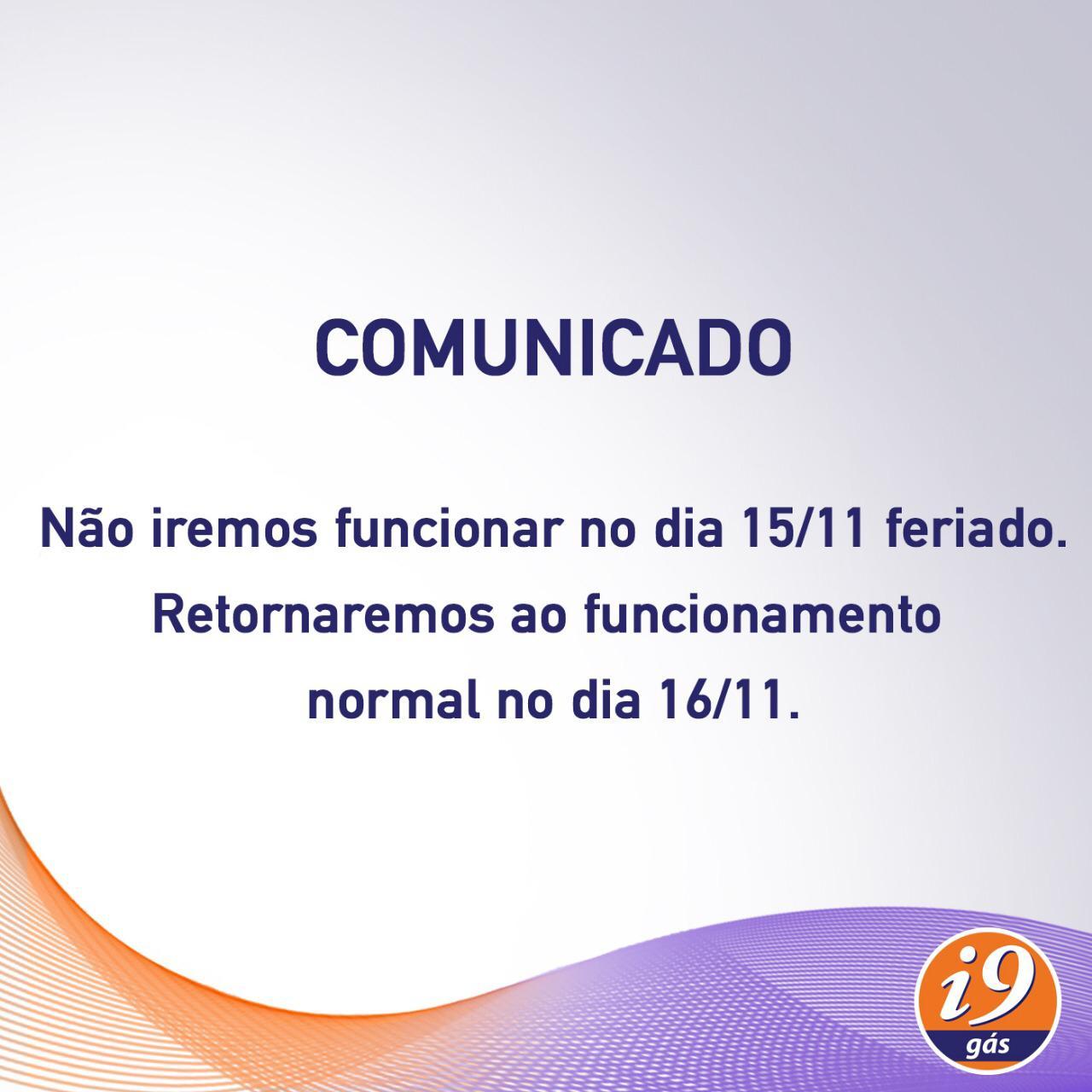 Comunicado: Não iremos funcionar no dia 15/11. Retornaremos ao funcionamento normal no dia 16/11.